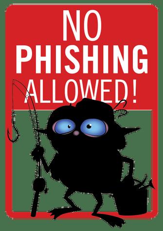 No Phishing Allowed sign